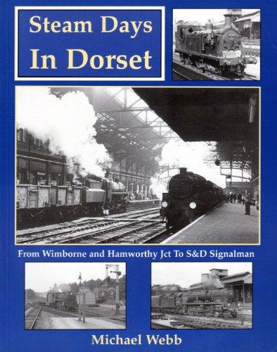 9780946184965: Steam Days in Dorset