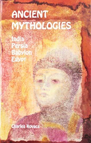 9780946206520: Ancient Mythologies: India, Persia, Babylon, Egypt