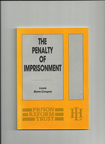 THE PENALTY OF IMPRISONMENT: THE TANNER LECTURES DELIVERED AT THE UNIVERSITY OF CAMBRIDGE, 30 ...
