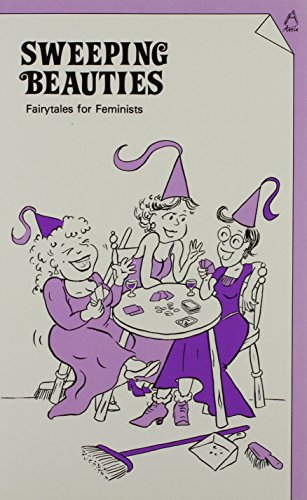 Sweeping Beauties: Fairytales for Feminists
