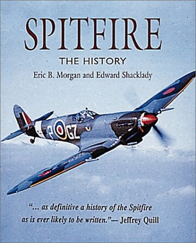 Spitfire: The History. Revised Edition: Eric B. Morgan;