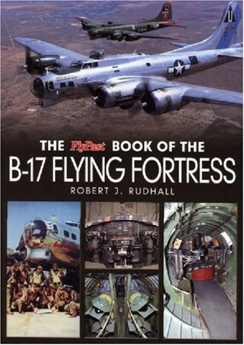9780946219599: The Flypast Book of the B-17 Flying Fortress