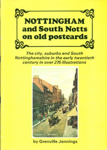 Nottingham and South Notts on Old Postcards: Jennings, Grenville