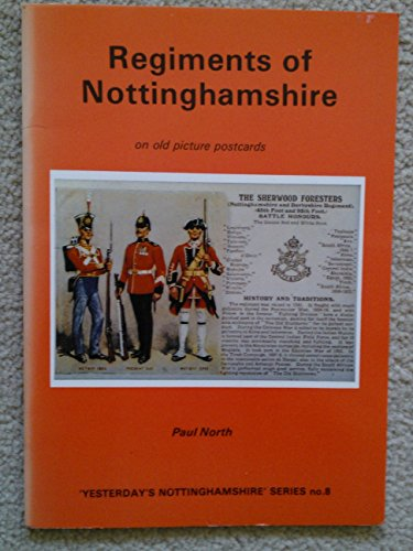 9780946245413: Regiments of Nottinghamshire (Yesterday's Nottinghamshire)
