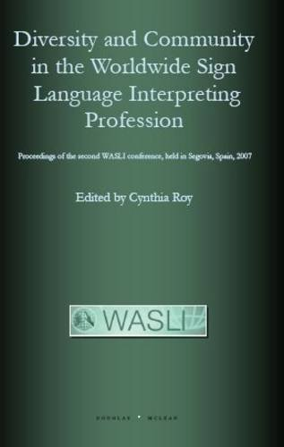 9780946252701: Diversity and Community in the Worldwide Sign Language Interpreting Profession: Proceedings of the Second WASLI Conference, Held in Segovia, Spain 2007