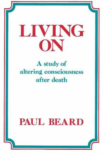 9780946259243: Living on: A Study of Altering Consciousness After Death