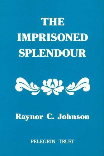 THE IMPRISONED SPLENDOUR an Approach to Reality, Based Upon the Significance of Data Drawn from the...