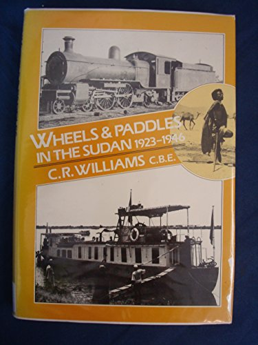 Wheels & Paddles In The Sudan 1923-1946
