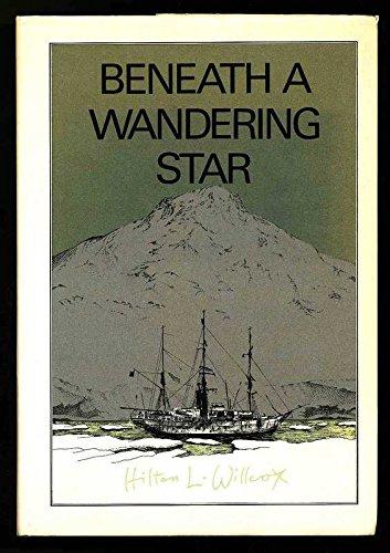 Beneath a Wandering Star: Hilton L. Willcox