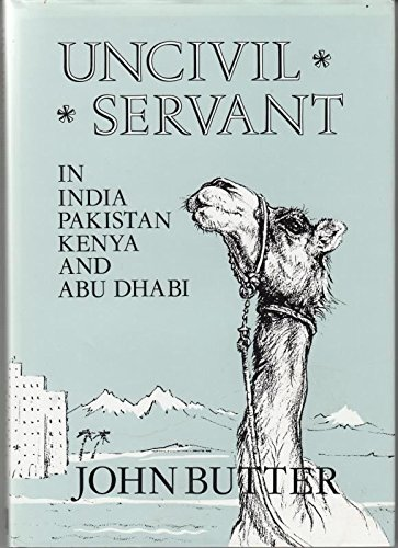 9780946270668: Uncivil Servant: In India,Pakistan,Kenya