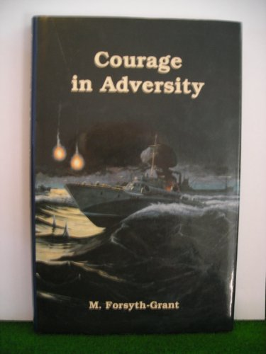COURAGE IN ADVERSITY.: Forsyth-Grant, M
