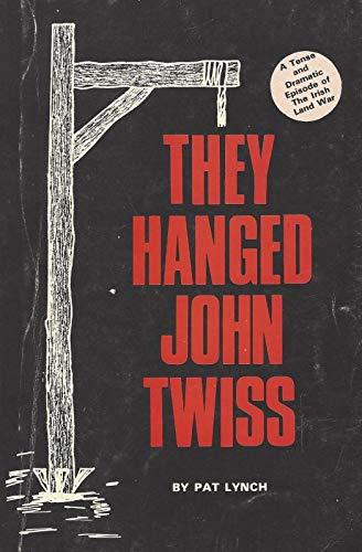 9780946277049: They Hanged John Twiss