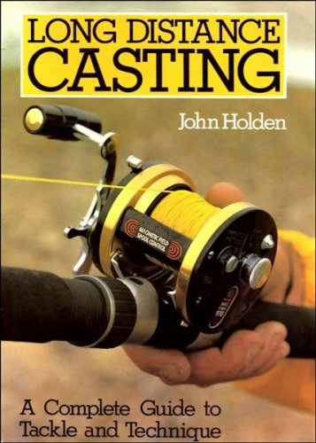 9780946284009: Long Distance Casting: Complete Guide to Tackle and Technique