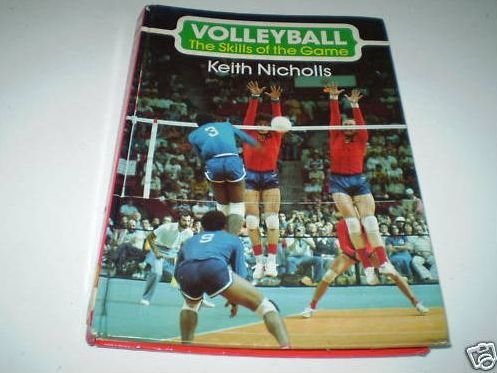 Volleyball: the Skills of the Game: Nicholls Keith