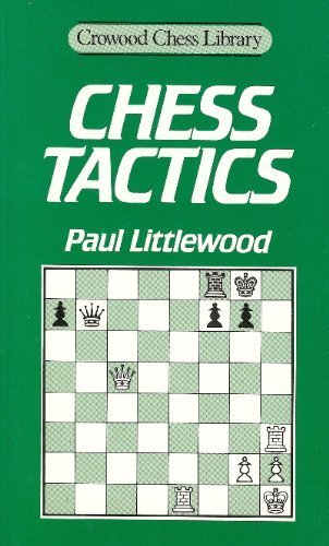 Chess Tactics (Crowood Chess Library): Littlewood, Paul