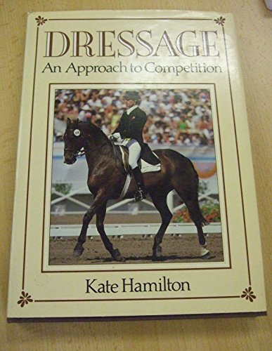 9780946284986: Dressage: An Approach to Competition