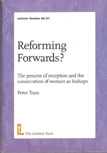 9780946307500: Reforming Forwards?: The Process of Reception and the Consecdation of Women as Bishops