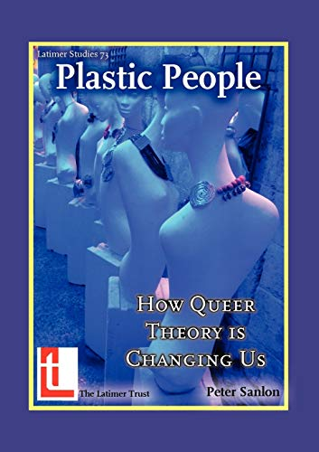 9780946307838: Plastic People: How Queer Theory Is Changing Us (Latimer Studies)