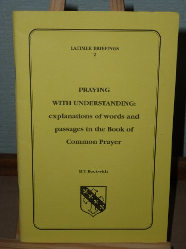 9780946307869: Praying with understanding: explanations of words and passages in the Book of Common Prayer