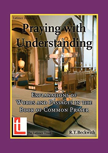 9780946307913: Praying with Understanding: Explanations of Words and Passages in the Book of Common Prayer