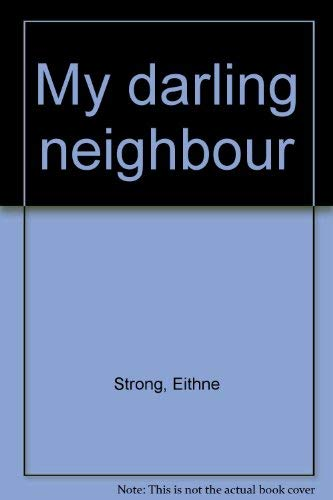 9780946308248: My darling neighbour