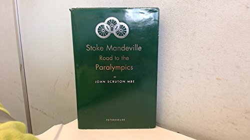 9780946312108: Stoke Mandeville: Road to the Paralympics