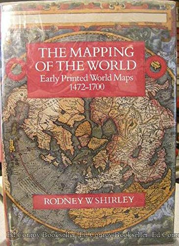 9780946323128: Mapping of the World: Early Printed World Maps, 1472-1700