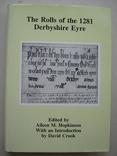 The Rolls of the 1281 Derbyshire Eyre