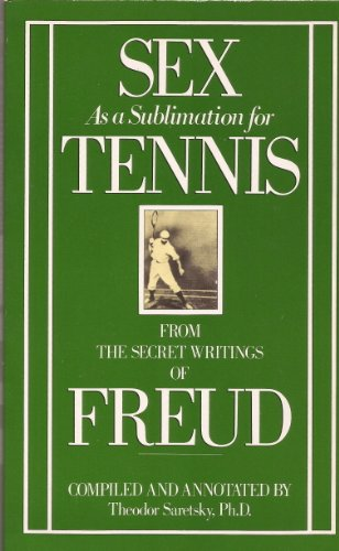 9780946326334: Sex As a Sublimation for Tennis. From the Secret Writings of Freud
