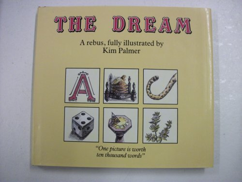 The Dream: A rebus, fully illustrated: Kim Palmer