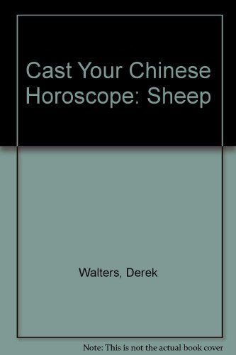Cast Your Chinese Horoscope: The Sheep: Walters, Derek