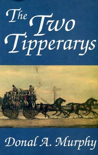 9780946327140: The Two Tipperarys: The National and Local Politics of the Unique 1838 Division into Two Ridings (Regional Studies in Political & Administrative History)