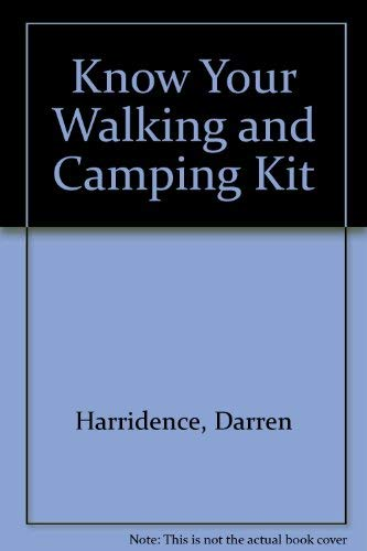 9780946328550: Know Your Walking and Camping Kit