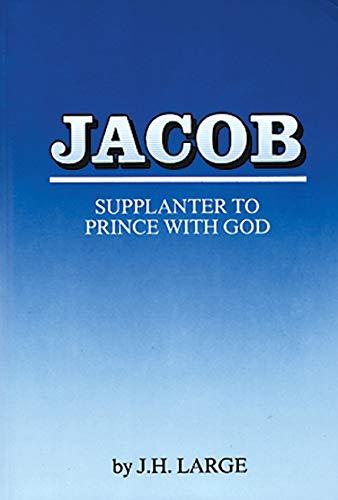 Jacob Supplanter to Prince with God: J. H. Large