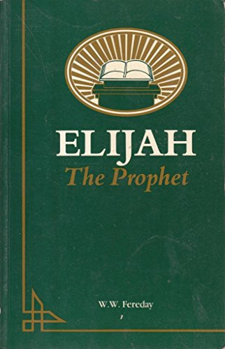 9780946351152: Elijah the prophet: A man subject to like passions as we are
