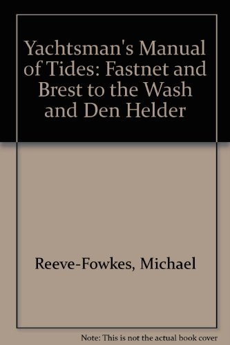 YACHTSMAN'S MANUAL OF TIDES: FASTNET AND BREST: MICHAEL REEVE- FOWKES