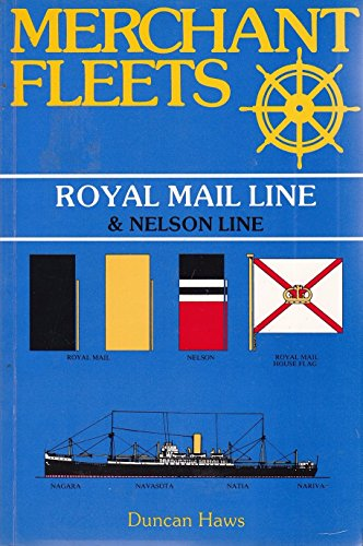 Merchant Fleets: Royal Mail and Nelson Lines: Haws, Duncan