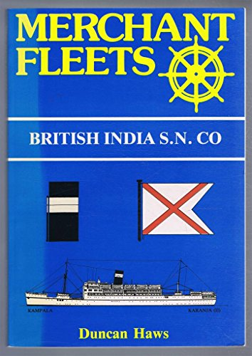 Merchant Fleets: British India Steam Navigation Co No. 11 (9780946378074) by Duncan Haws