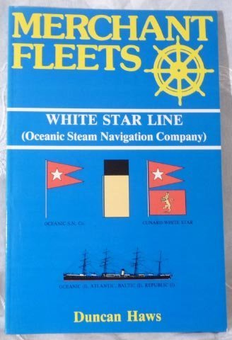 Merchant Fleets: White Star Line No. 19 (9780946378166) by Duncan Haws