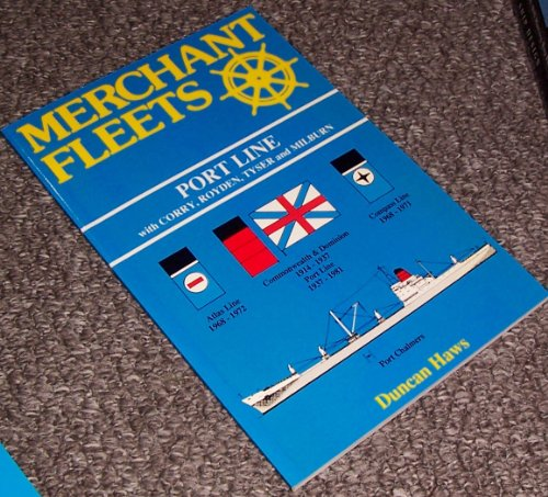 Merchant Fleets: Port Line with Corry, Royden, Tyser and Milburn No. 21 (0946378185) by Duncan Haws