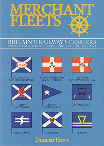 Merchant Fleets: Britain's Railway Steamers North Western and Eastern Companies and Zeelan and St...