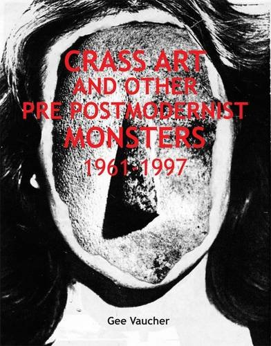 9780946381050: Crass Art and Other Pre Post Modernist Monsters