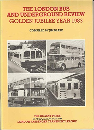 The London bus and underground review: Golden Jubilee year 1983 (0946383022) by Blake, Jim