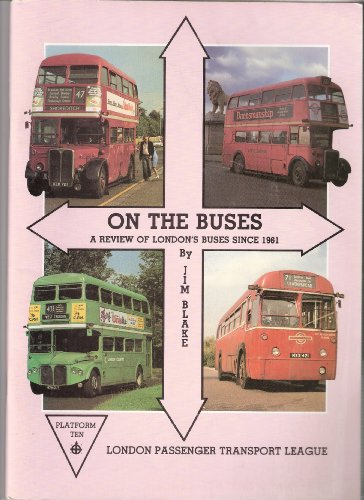 On the Buses: London's Buses in Pictures 1961-1986 (0946383065) by Blake, Jim