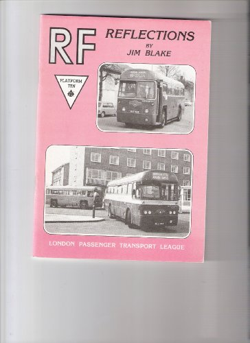 RF Reflections: London's RF Single-deck Buses in the Sixties and Seventies (0946383073) by Blake, Jim