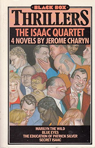 9780946391325: The Isaac Quartet: Marilyn the Wild, Blue Eyes, The Education of Patrick Silver, Secret Isaac (Black Box Thrillers)