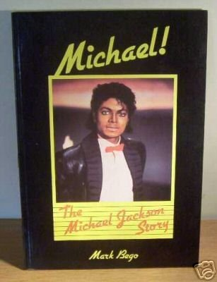 Michael ! The Michael Jackson Story: Mark Bego