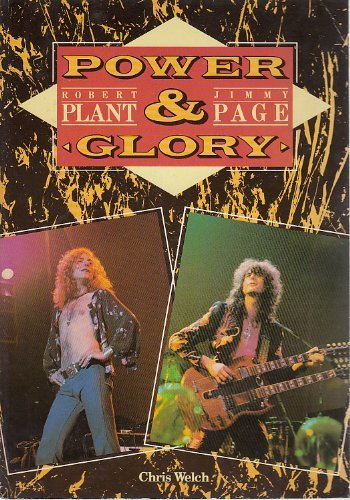Power and Glory: Jimmy Page and Robert Plant: Welch, Chris