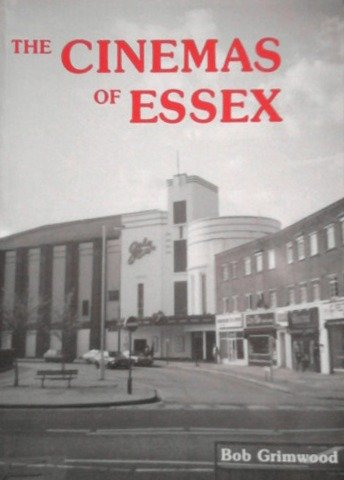 The Cinemas Of Essex (FINE COPY UNCOMMON FIRST EDITION, FIRST PRINTING)