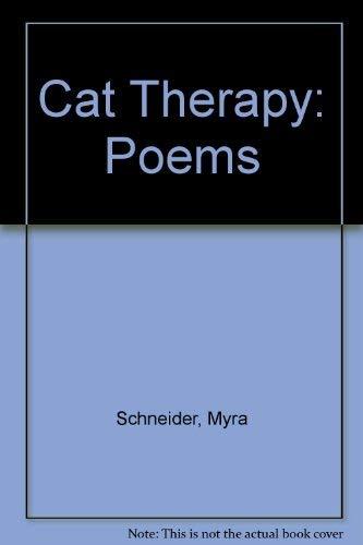 Cat Therapy: Poems: Schneider, Myra